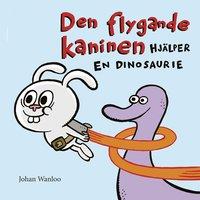 bokomslag Den flygande kaninen hjälper en dinosaurie