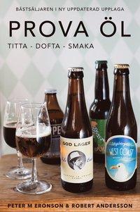 bokomslag Prova öl : titta, dofta, smaka