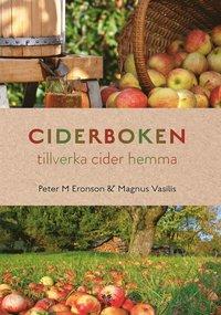 bokomslag Ciderboken : tillverka egen cider hemma
