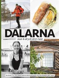bokomslag Dalarna : mat & dryck året runt