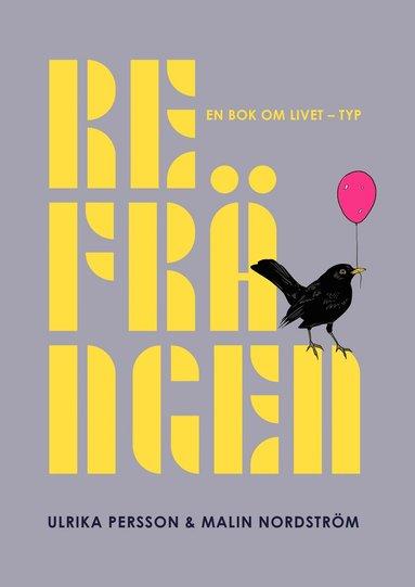 bokomslag Refrängen : en bok om livet - typ