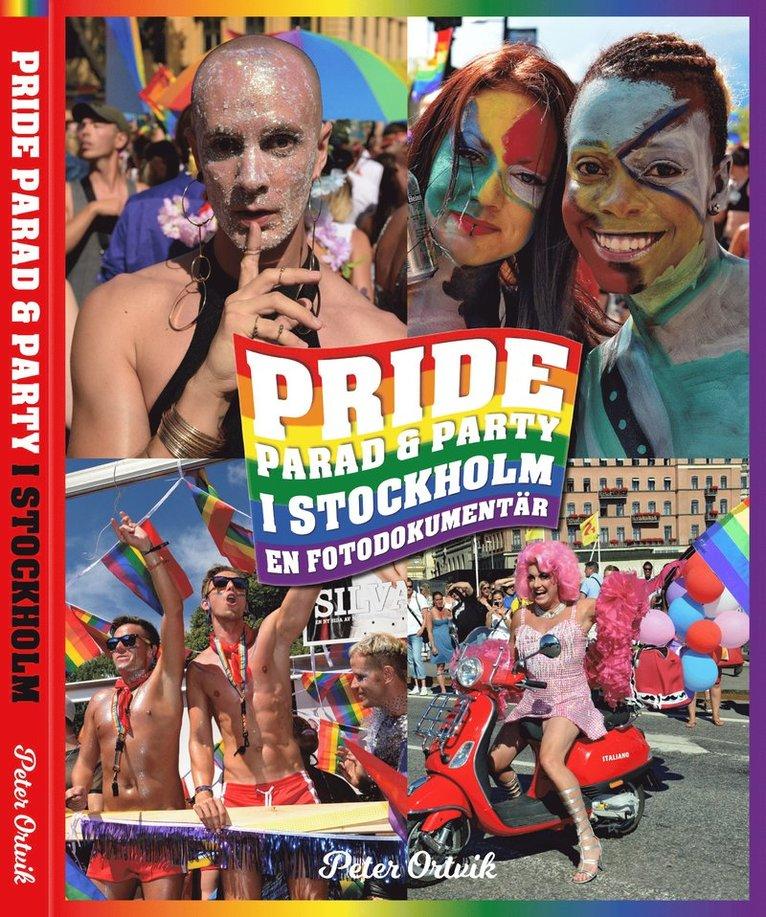 Pride - parad & party i Stockholm : en fotodokumentär 1