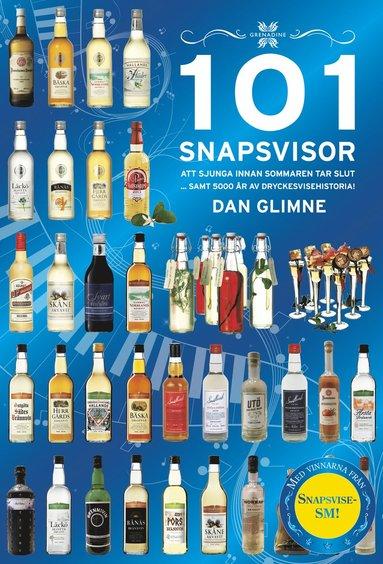 bokomslag 101 Snapsvisor : samt 5000 år av dryckesvisehistoria