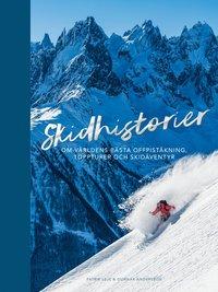 bokomslag Skidhistorier -Om världens bästa offpistskidåkning, toppturer & skidäventyr