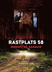 bokomslag Rastplats 58 - mordet på Carolin