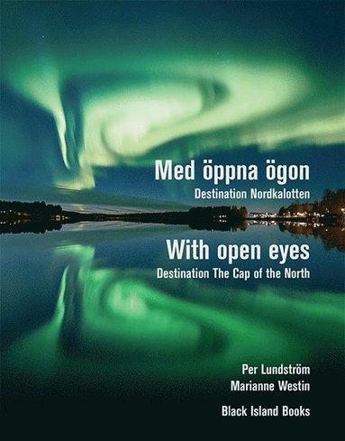 bokomslag Med öppna ögon : destination Nordkalotten / With open eyes : destination The Cap of the North