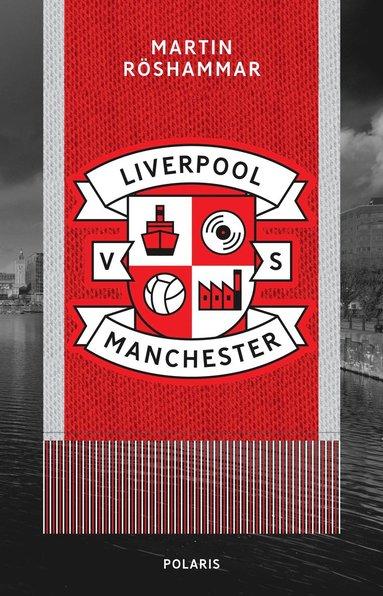 bokomslag Liverpool vs Manchester