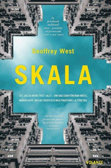 bokomslag Skala : Det dolda mönstret i allt - om vad som förenar möss, människor, meg