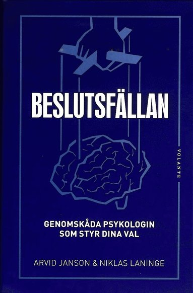 bokomslag Beslutsfällan : genomskåda psykologin som styr dina val
