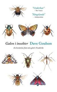 bokomslag Galen i insekter : En berättelse från min gård i Frankrike