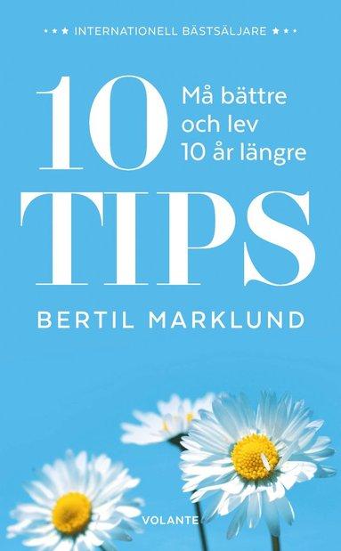 bokomslag 10 tips : må bättre och lev 10 år längre