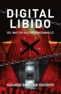bokomslag Digital Libido : sex, makt och våld i nätverkssamhället