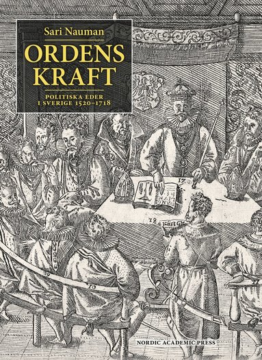 bokomslag Ordens kraft : politiska eder i Sverige 1520-1718
