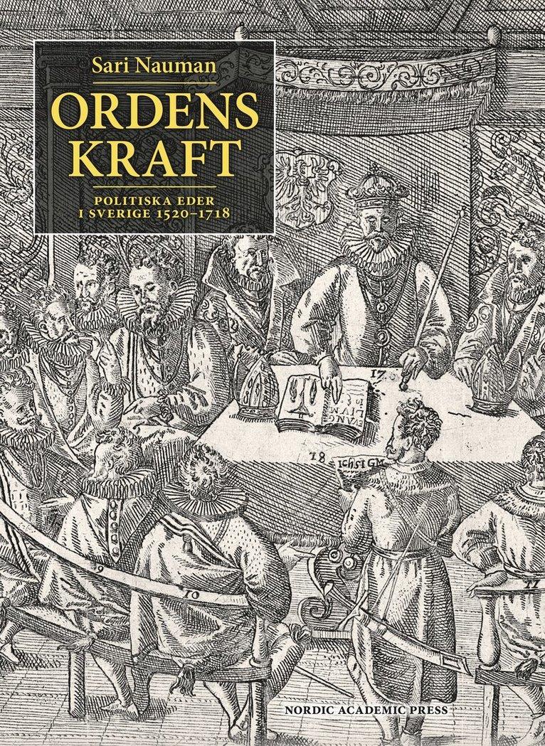 Ordens kraft : politiska eder i Sverige 1520-1718 1