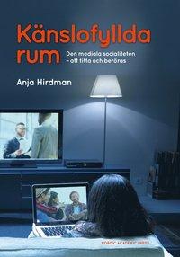 bokomslag Känslofyllda rum: Den mediala socialiteten - att titta och beröras