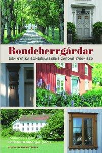 bokomslag Bondeherrgårdar : den nyrika bondeklassens gårdar 1750-1850