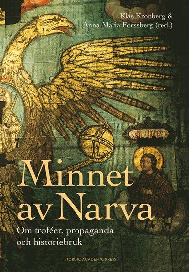bokomslag Minnet av Narva : om troféer, propaganda och historiebruk