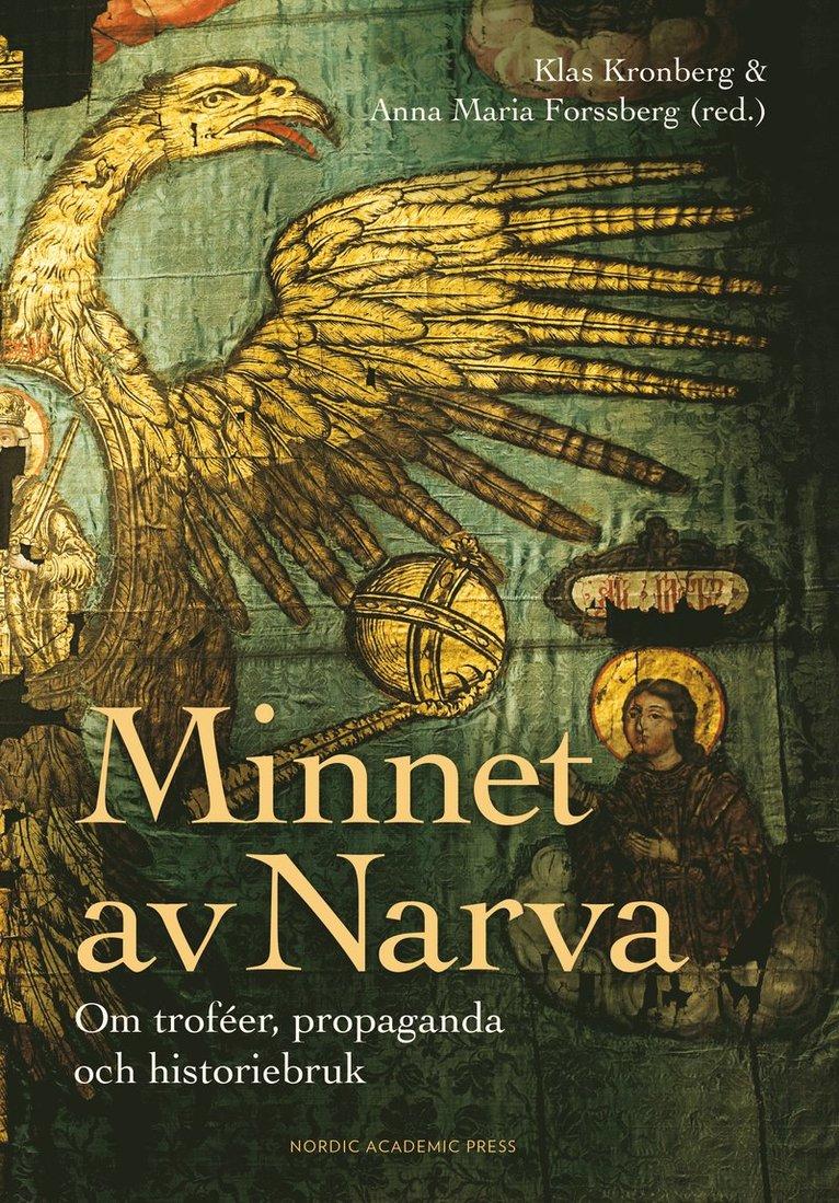 Minnet av Narva : om troféer, propaganda och historiebruk 1