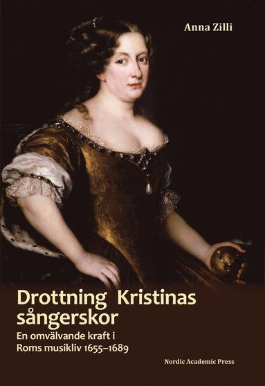 bokomslag Drottning Kristinas sångerskor : en omvälvande kraft i Roms musikliv 1655-1689