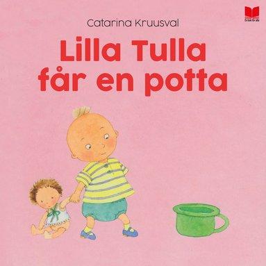 bokomslag Lilla Tulla får en potta