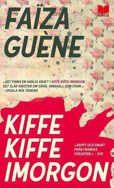bokomslag Kiffe kiffe imorgon