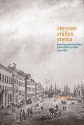 bokomslag Hennes snilles styrka: Kvinnliga grosshandlare i Stockholm och Åbo 1750-1820