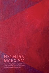 """bokomslag Hegelian Marxism : The Uses of Hegel""""s Philosophy in Marxist Theory from Georg Lukács to Slavoj Zizek"""