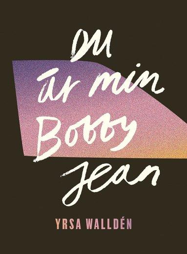 bokomslag Du är min Bobby Jean