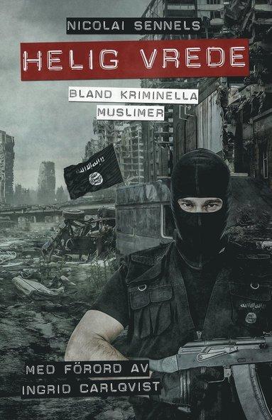 bokomslag Helig vrede: Bland kriminella muslimer
