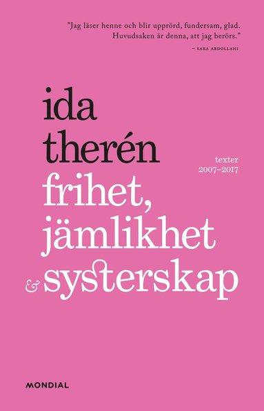 bokomslag Frihet, jämlikhet & systerskap : texter 2007-2017