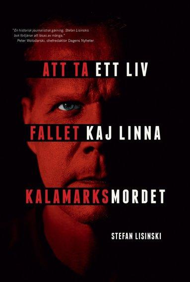 bokomslag Att ta ett liv: Fallet Kaj Linna - Kalamarksmordet