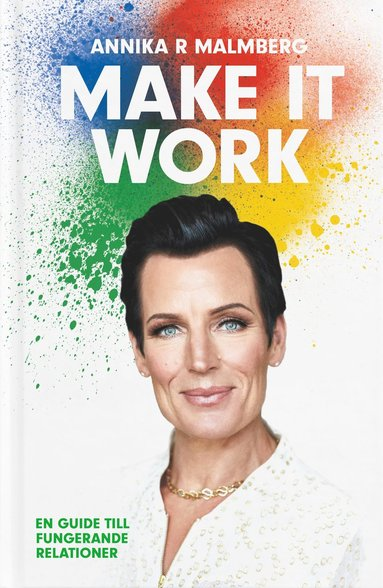 bokomslag Make it work : en guide till fungerande relationer