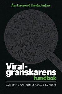 bokomslag Viralgranskarens handbok : källkritik och självförsvar på nätet