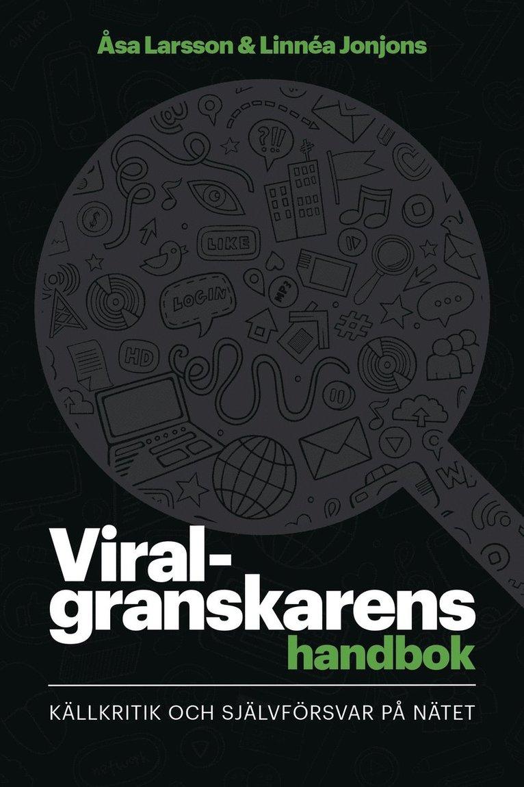 Viralgranskarens handbok : källkritik och självförsvar på nätet 1