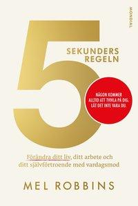 bokomslag 5 sekundersregeln : förändra ditt liv, ditt arbete och ditt självförtroende med vardagsmod