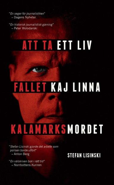 bokomslag Att ta ett liv : fallet Kaj Linna - Kalamarksmordet