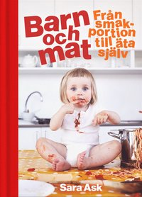 bokomslag Barn och mat - från smakportion till äta själv