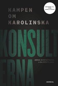 bokomslag Konsulterna : kapningen av Karolinska