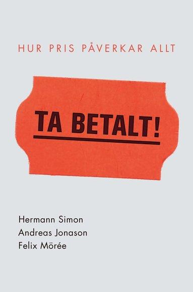 bokomslag Ta betalt! : Hur pris påverkar allt
