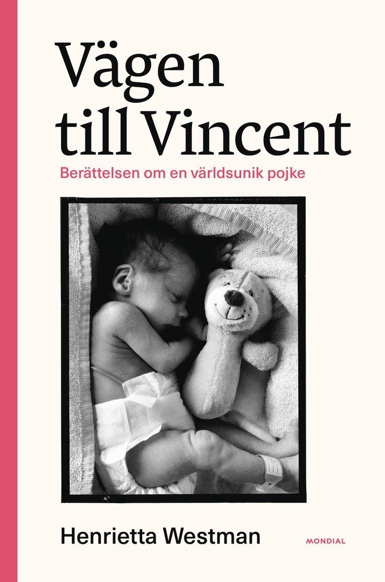 Vägen till Vincent : Berättelsen om en världsunik pojke 1