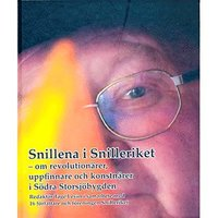 bokomslag Snillena i Snilleriket : om revolutionärer, uppfinnare och konstnärer i södra Storsjöbygden