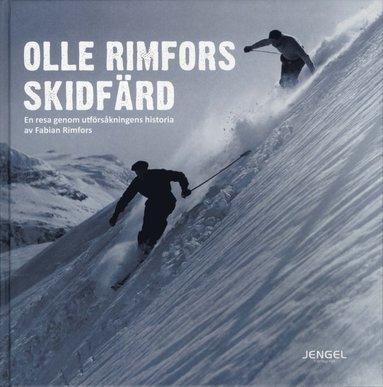 bokomslag Olle Rimfors Skidfärd : en resa genom utförsåkningens historia