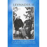 bokomslag Levnader II : Stor Jamten med hustru och många andra levnadsöden