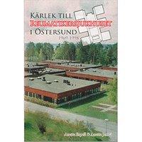 bokomslag Kärlek till Reumatikersjukhuset i Östersund 1969-1998