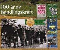 bokomslag 100 år av handlingskraft : Jubileumsboken 1910-2010