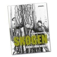 bokomslag Skogen : guldet från norden