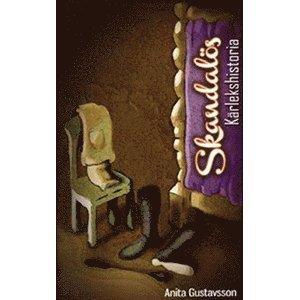 bokomslag Skandalös kärlekshistoria