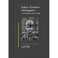 bokomslag Pojken i kvarteret Stenhuggaren : en berättelse från Frösön