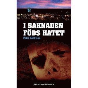 bokomslag I saknaden föds hatet