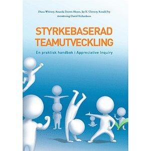 bokomslag Styrkebaserad teamutveckling : en praktisk handbok i Appreciative Inquiry